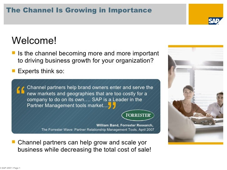 The Channel Is Growing in Importance © SAP 2007 / Page  Channel partners help brand owners enter and serve the new markets...