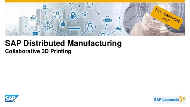 SAP Distributed Manufacturing Collaborative 3D Printing