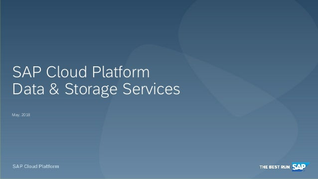 May, 2018 SAP Cloud Platform Data & Storage Services