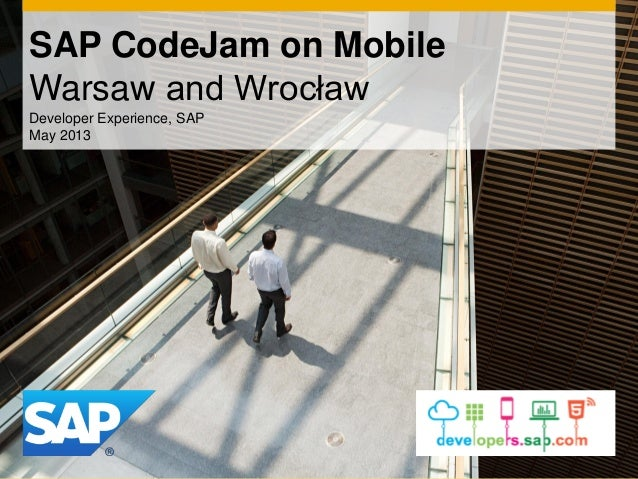 SAP CodeJam on MobileWarsaw and WrocławDeveloper Experience, SAPMay 2013