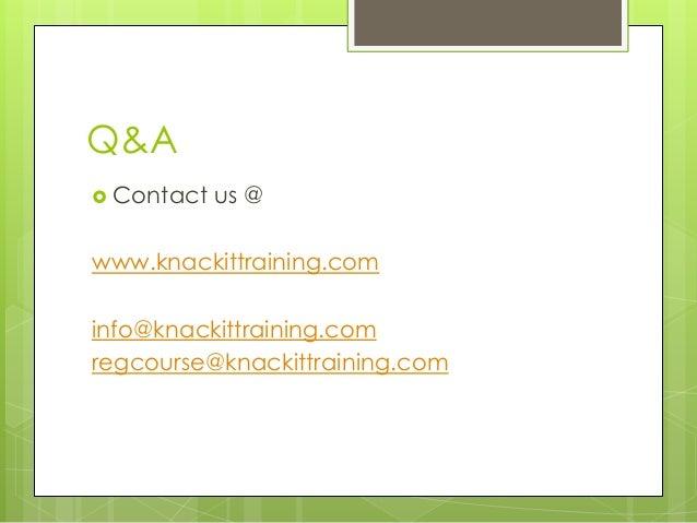 Q&A  Contact us @ www.knackittraining.com info@knackittraining.com regcourse@knackittraining.com