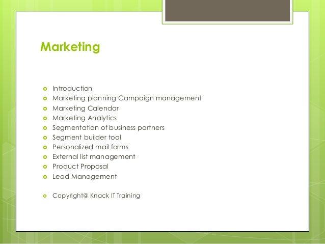 Marketing  Introduction  Marketing planning Campaign management  Marketing Calendar  Marketing Analytics  Segmentatio...