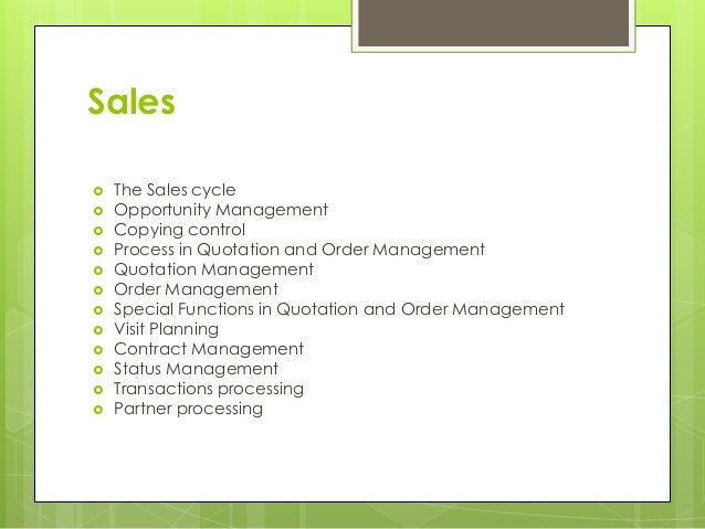 Sales  The Sales cycle  Opportunity Management  Copying control  Process in Quotation and Order Management  Quotation...