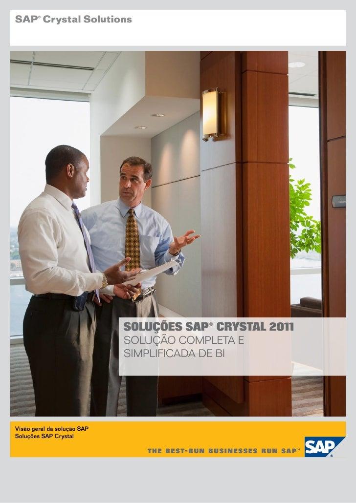 SoluçõeS SAP® CryStAl 2011                             Solução completa e                             Simplificada de BiVi...