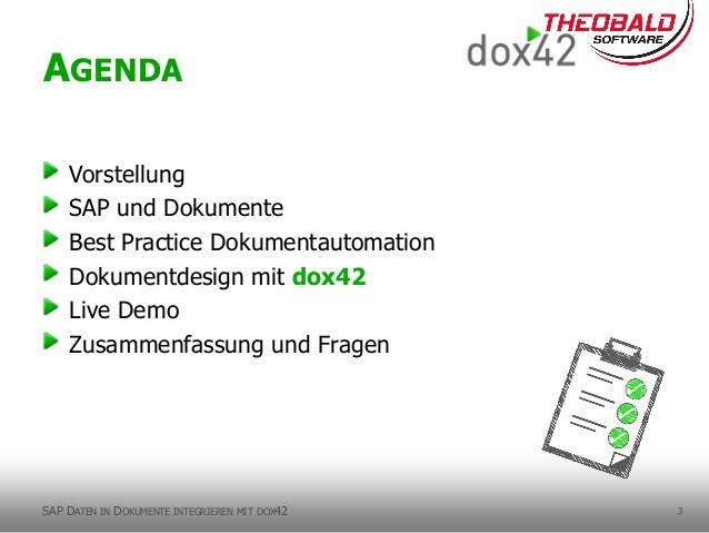 3 Vorstellung SAP und Dokumente Best Practice Dokumentautomation Dokumentdesign mit dox42 Live Demo Zusammenfassung und Fr...