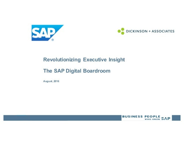 Customer Revolutionizing Executive Insight The SAP Digital Boardroom August, 2016