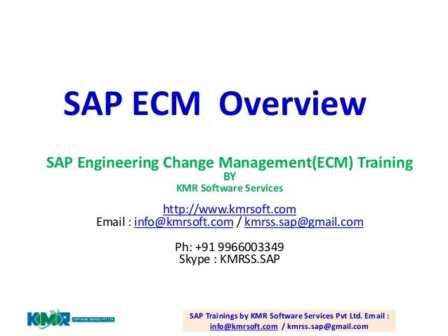 29 July 2014 SAP ECM Overview SAP Engineering Change Management(ECM) Training BY KMR Software Services http://www.kmrsoft....