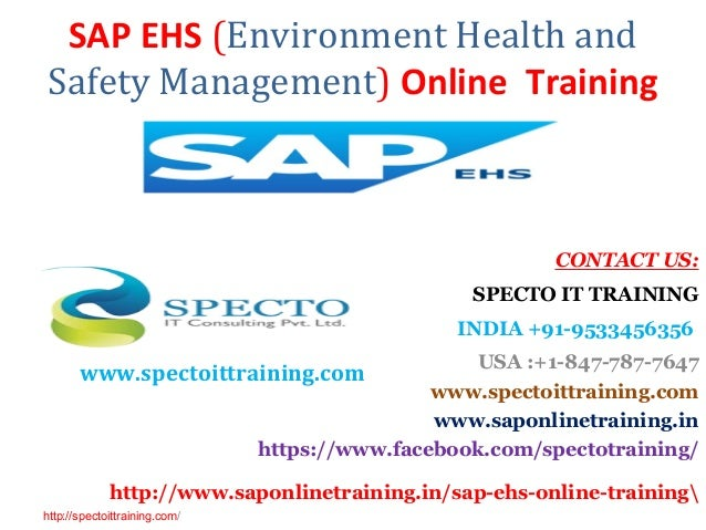 SAP EHS (Environment Health and Safety Management) Online Training CONTACT US: SPECTO IT TRAINING INDIA +91-9533456356 USA...