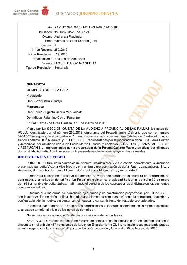 1 Roj: SAP GC 391/2015 - ECLI:ES:APGC:2015:391 Id Cendoj: 35016370052015100124 Órgano: Audiencia Provincial Sede: Palmas d...