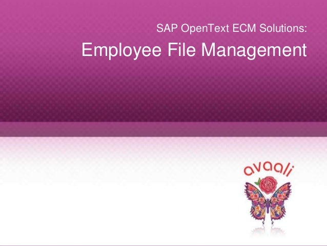 Copyright © 2013 Avaali. All Rights Reserved. 1 SAP OpenText ECM Solutions: Employee File Management
