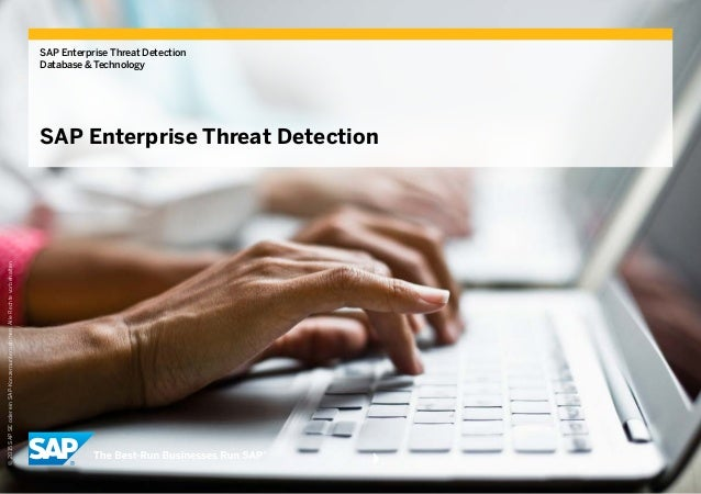 SAP Enterprise Threat Detection Database & Technology SAP Enterprise Threat Detection ©2015SAPSEodereinSAP-Konzernunterneh...