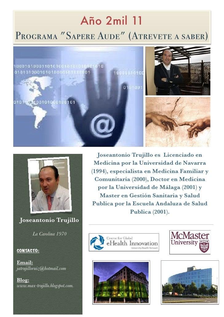 """Año 2mil 11Programa """"Sapere Aude"""" (Atrevete a saber)                                     Joseantonio Trujillo es Licenciad..."""