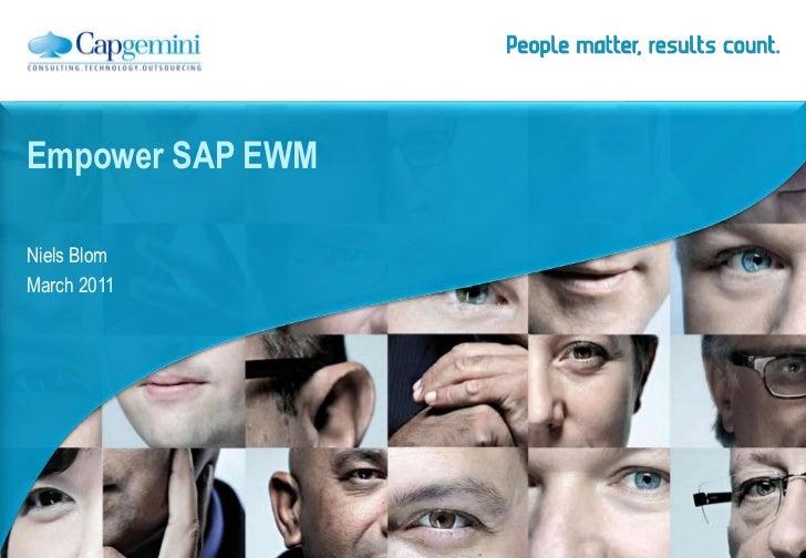 Empower SAP EWM <br />Niels Blom<br />March 2011<br />