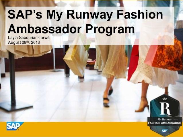 SAP's My Runway Fashion Ambassador Program Layla Sabourian-Tarwé August 28th, 2013