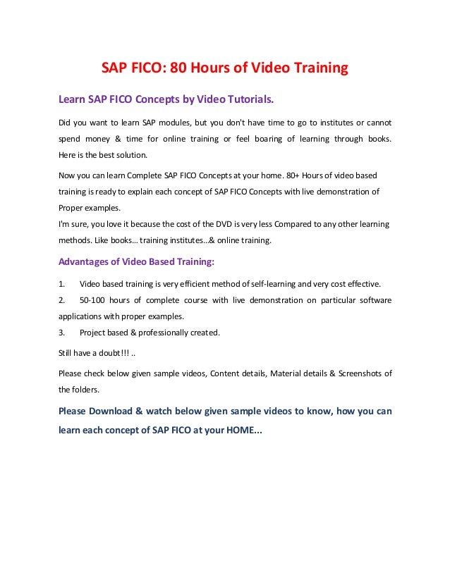 SAP FICO: 80 Hours of Video Training Learn SAP FICO Concepts by Video Tutorials. Did you want to learn SAP modules, but yo...