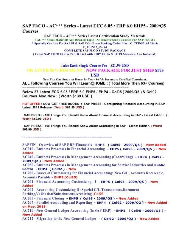 SAP FI/CO - AC*** Series - Latest ECC 6.05 / ERP 6.0 EHP5 - 2009/Q5 Courses SAP FI/CO - AC*** Series Latest Certification ...