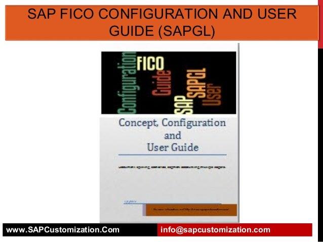 SAP FICO CONFIGURATION AND USER GUIDE (SAPGL)  www.SAPCustomization.Com  info@sapcustomization.com