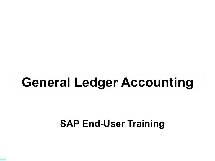 General Ledger Accounting SAP End-User Training