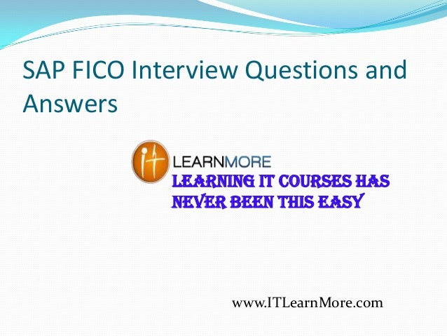 SAP FICO Interview Questions and Answers Learning IT Courses Has Never Been This Easy  www.ITLearnMore.com