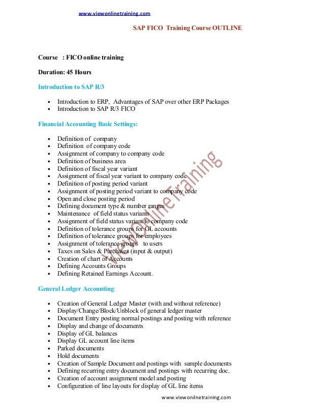 www.viewonlinetraining.com  SAP FICO Training Course OUTLINE  Course : FICO online training Duration: 45 Hours Introductio...