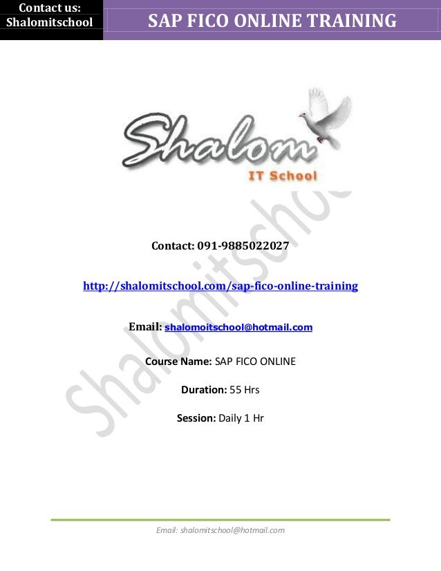 Contact us: Shalomitschool  SAP FICO ONLINE TRAINING  Contact: 091-9885022027  http://shalomitschool.com/sap-fico-online-t...