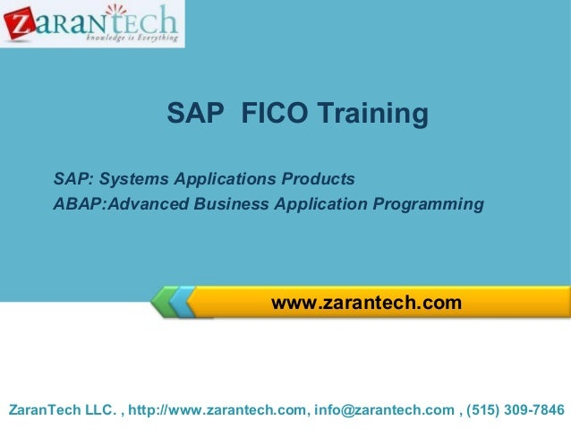 SAP FICO Training SAP: Systems Applications Products ABAP:Advanced Business Application Programming  www.zarantech.com  Za...