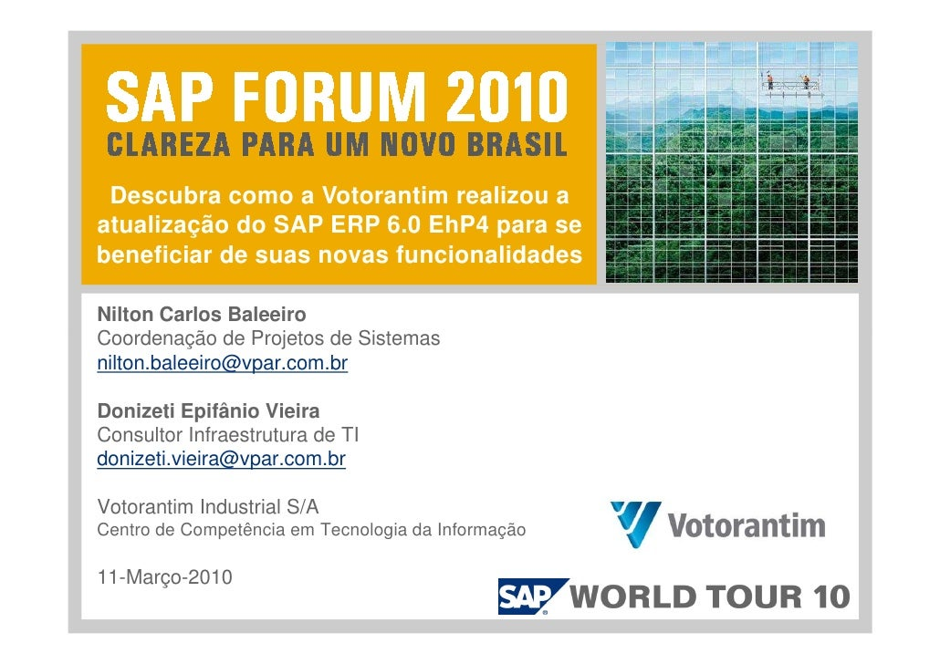 Descubra como a Votorantim realizou a atualização do SAP ERP 6.0 EhP4 para se beneficiar de suas novas funcionalidades  Ni...
