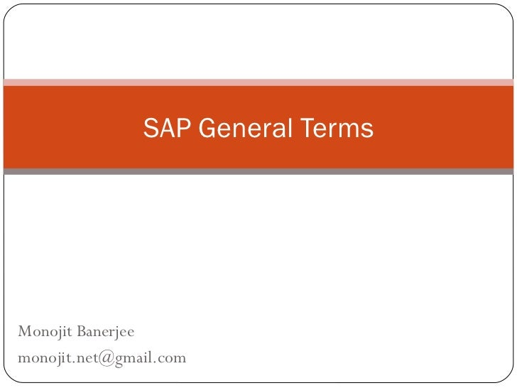 Monojit Banerjee [email_address] SAP General Terms