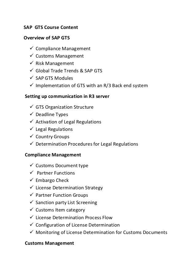 SAP GTS Course Content Overview of SAP GTS  Compliance Management  Customs Management  Risk Management  Global Trade T...