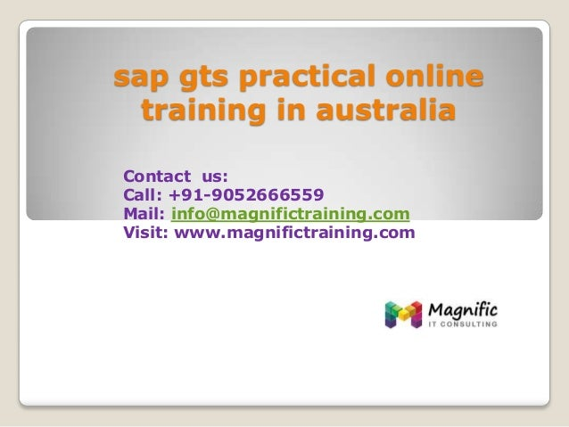 sap gts practical online training in australia Contact us: Call: +91-9052666559 Mail: info@magnifictraining.com Visit: www...