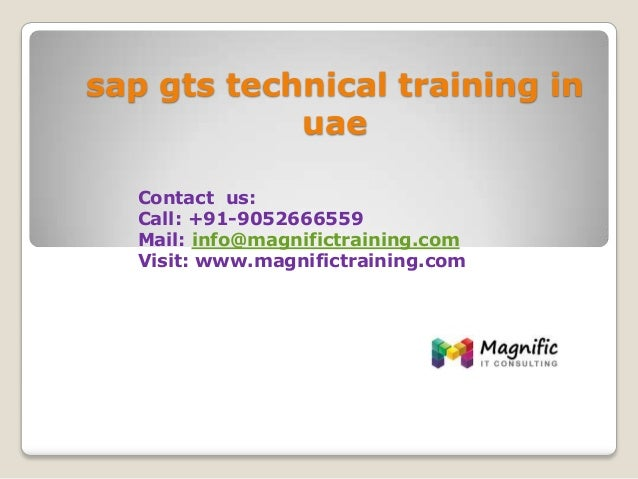 sap gts technical training in uae Contact us: Call: +91-9052666559 Mail: info@magnifictraining.com Visit: www.magnifictrai...