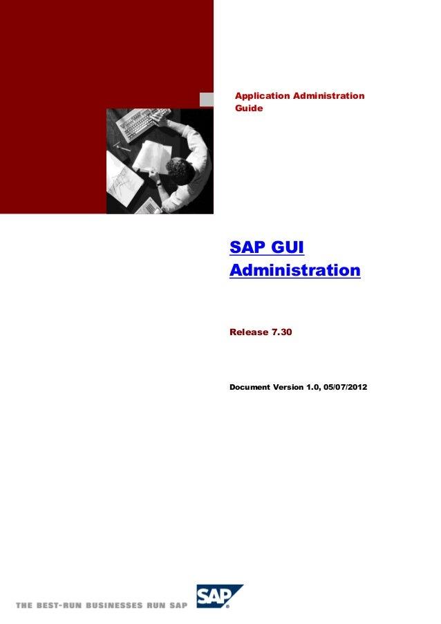SAP GUIAdministrationRelease 7.30Document Version 1.0, 05/07/2012Application AdministrationGuide