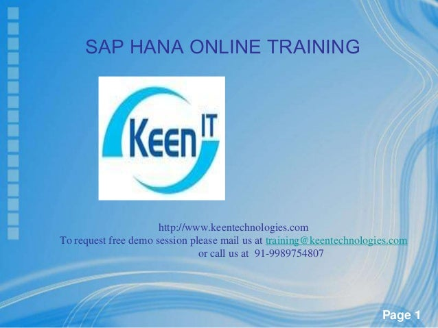 SAP HANA ONLINE TRAINING  http://www.keentechnologies.com To request free demo session please mail us at training@keentech...