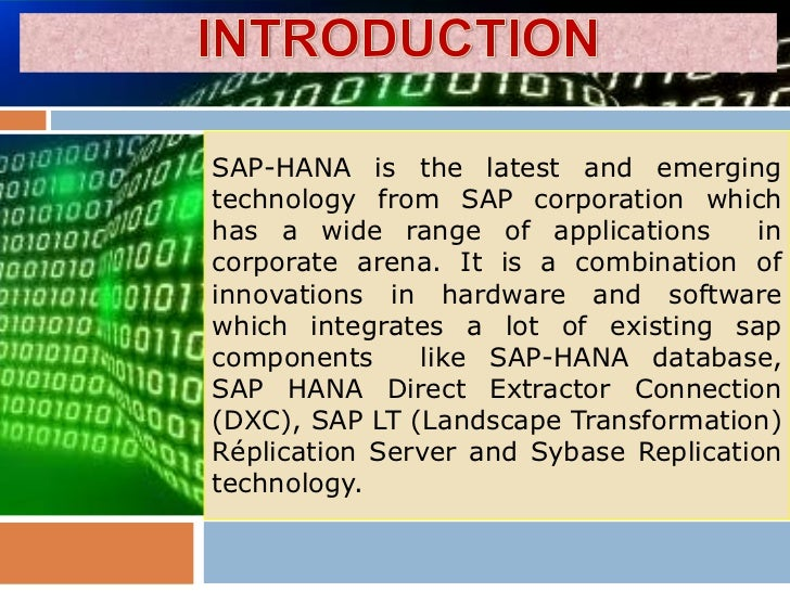 SAP-HANA is the latest and emergingtechnology from SAP corporation whichhas a wide range of applications        incorporat...