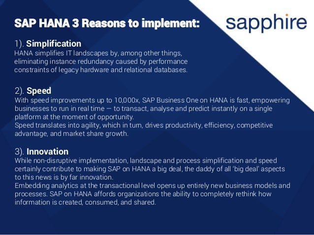 1). Simplification HANA simplifies IT landscapes by, among other things, eliminating instance redundancy caused by perform...
