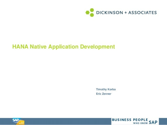 Presentation Title Template Timothy Korba Eric Zenner HANA Native Application Development