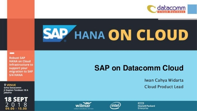 SAP on Datacomm Cloud Iwan Cahya Widarta Cloud Product Lead