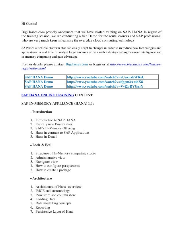 Hi Guests! BigClasses.com proudly announces that we have started training on SAP- HANA In regard of the training session, ...