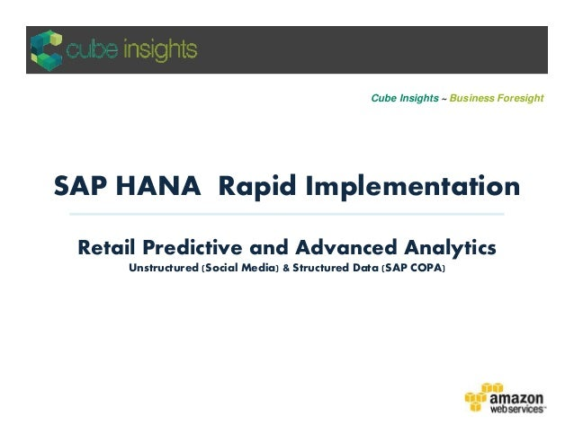 SAP HANA Rapid Implementation Cube Insights ~ Business Foresight Retail Predictive and Advanced Analytics Unstructured (So...