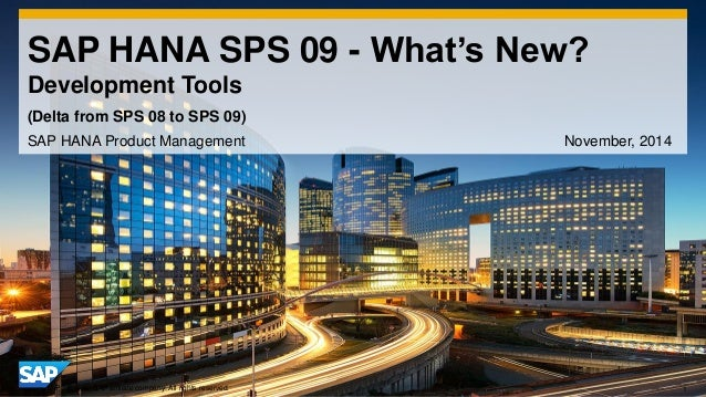 1  ©2014 SAP SE or an SAP affiliate company. All rights reserved.  SAP HANA SPS 09 - What's New? Development Tools  SAP HA...