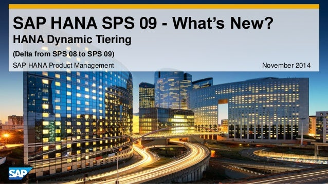 1  ©2014 SAP SE or an SAP affiliate company. All rights reserved.  SAP HANA SPS 09 - What's New? HANA Dynamic Tiering  SAP...