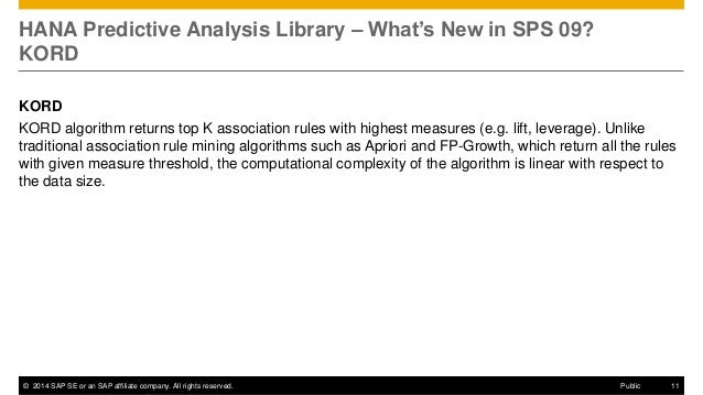 ©2014 SAP SE or an SAP affiliate company. All rights reserved.  11  Public  HANA Predictive Analysis Library – What's New ...