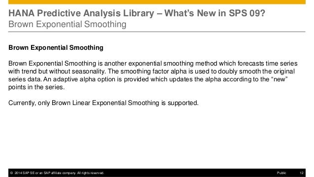 ©2014 SAP SE or an SAP affiliate company. All rights reserved.  12  Public  HANA Predictive Analysis Library – What's New ...