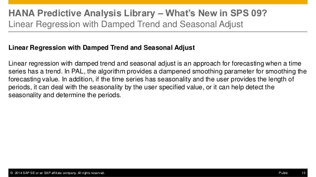 ©2014 SAP SE or an SAP affiliate company. All rights reserved.  13  Public  HANA Predictive Analysis Library – What's New ...