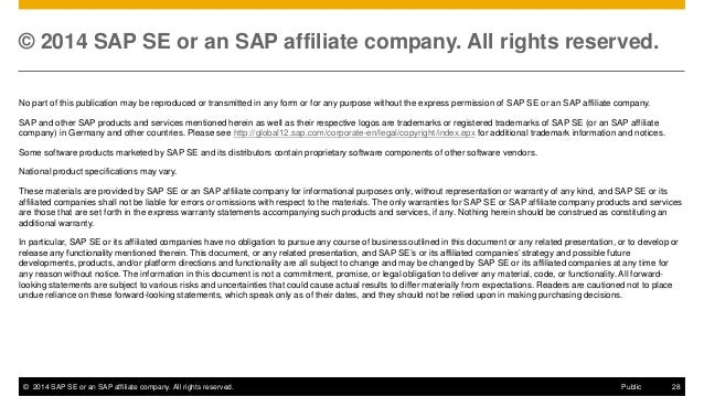 ©2014 SAP SE or an SAP affiliate company. All rights reserved.  28  Public  © 2014 SAP SE or an SAP affiliate company. All...