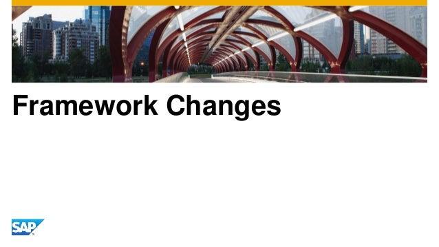 Framework Changes