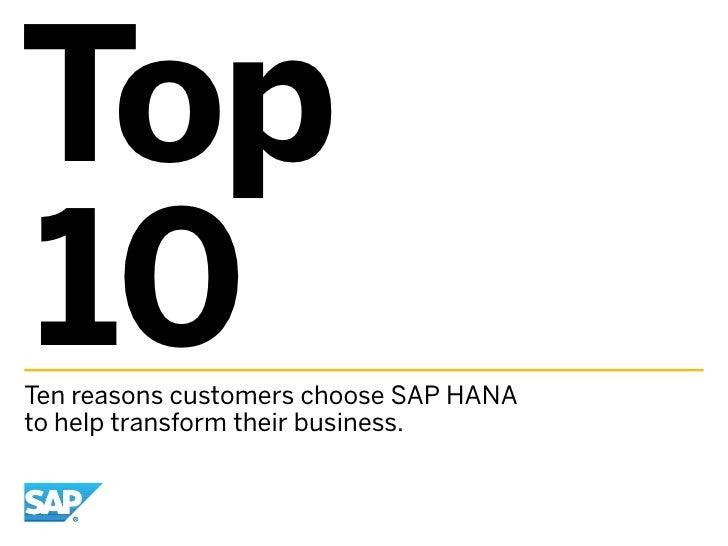Top10Ten reasons customers choose SAP HANAto help transform their business.