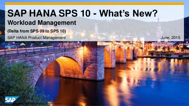 1© 2014 SAP AG or an SAP affiliate company. All rights reserved. SAP HANA SPS 10 - What's New? Workload Management SAP HAN...