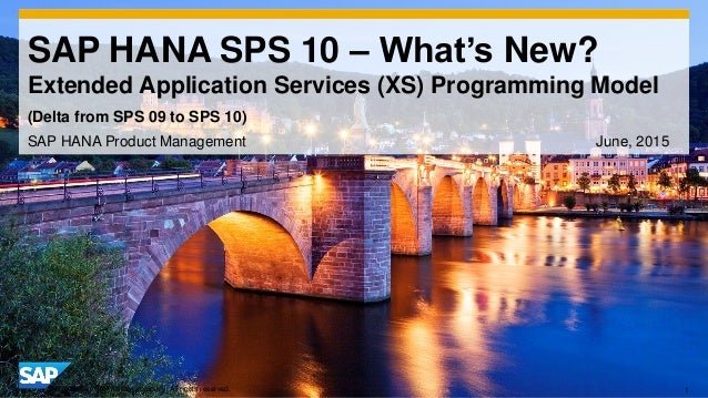 1© 2014 SAP AG or an SAP affiliate company. All rights reserved. SAP HANA SPS 10 – What's New? Extended Application Servic...