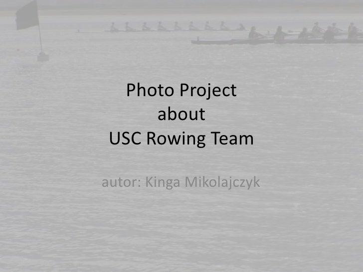 Photo Project aboutUSC Rowing Team<br />autor: Kinga Mikolajczyk<br />